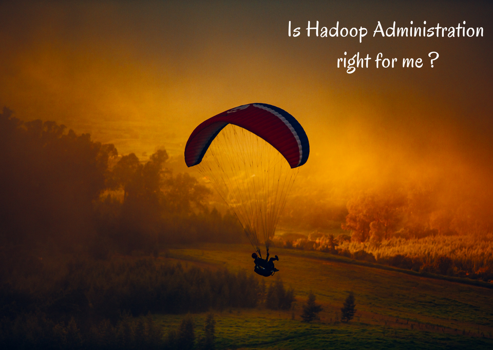 is-hadoop-administration-right-for-me